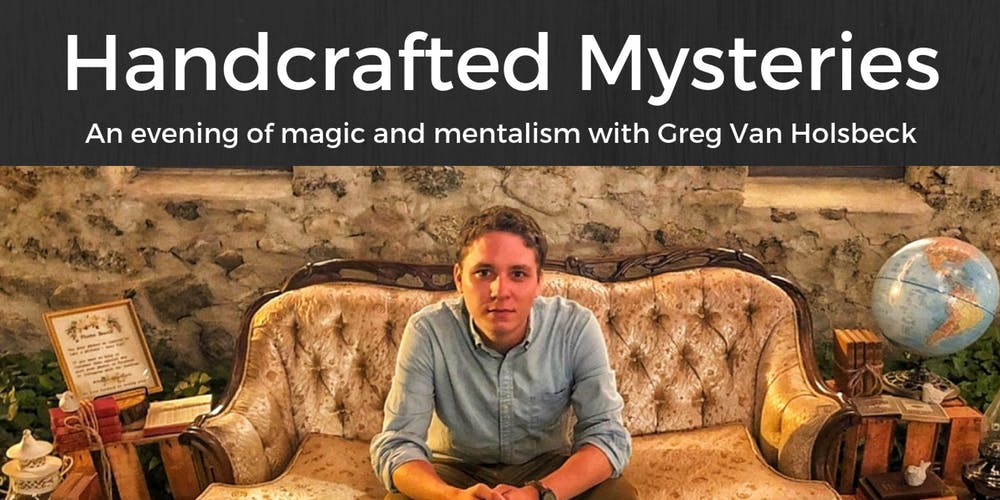 Handcrafted Mysteries: An Evening of Magic with Greg VanHolsbeck